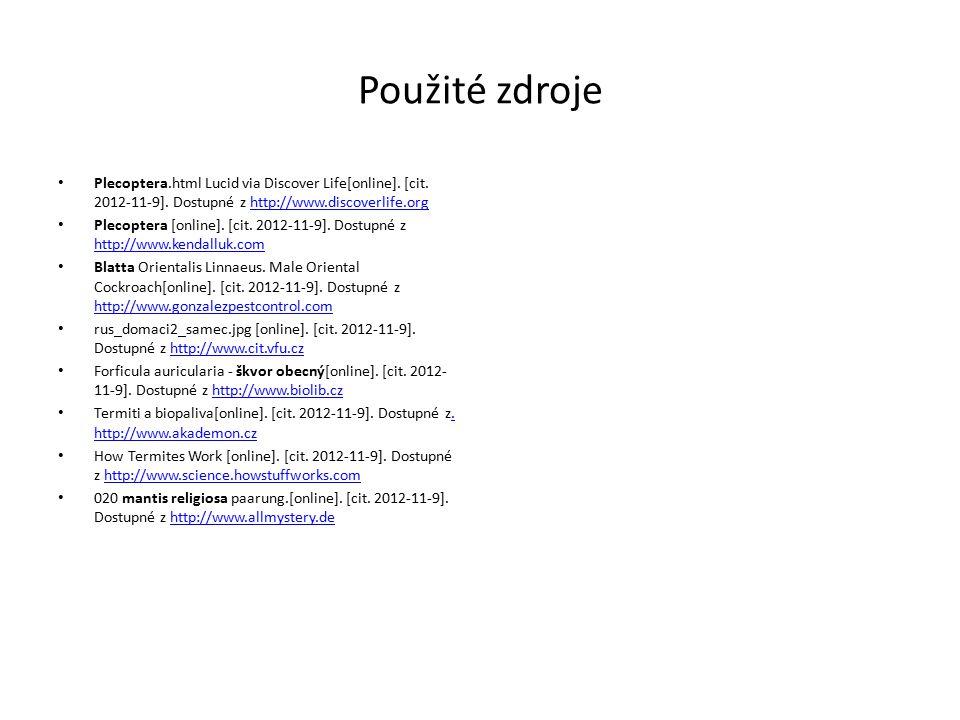 Použité zdroje Plecoptera.html Lucid via Discover Life[online]. [cit. 2012-11-9]. Dostupné z http://www.discoverlife.org.
